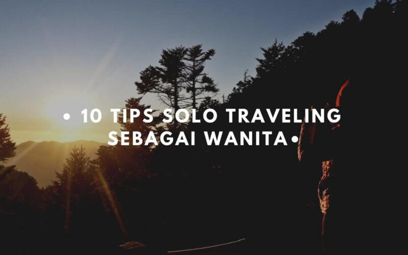 tips solo traveling sebagai wanita-1 (1)