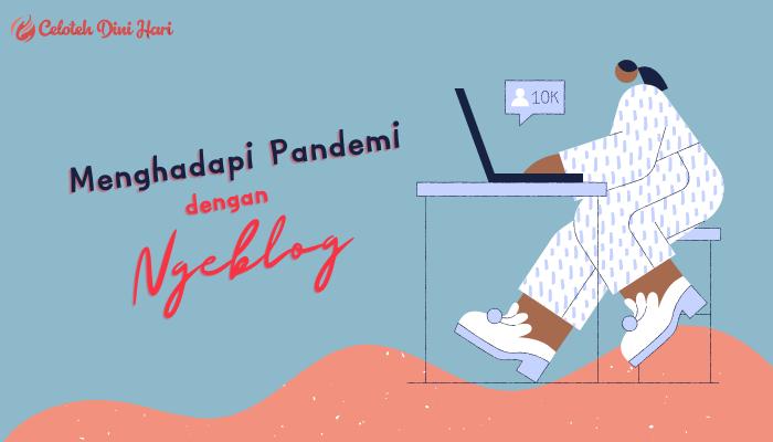 menghadapi pandemi dengan ngeblog